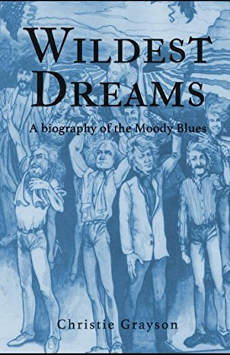 Wildest Dreams: A biography of the Moody Blues