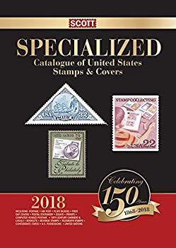 Scott 2018 Specialized Catalgoue of United States Stamps & Covers: Scott 2018 Us Specialized 0894875299 Book Cover