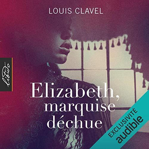 Couverture de Elizabeth, marquise déchue