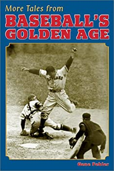 More Tales from Baseball's Golden Age 1582614814 Book Cover