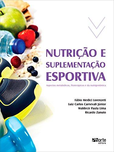 Nutrição e suplementação esportiva: Aspectos metabólicos, fitoterápicos e da nutrigenômica