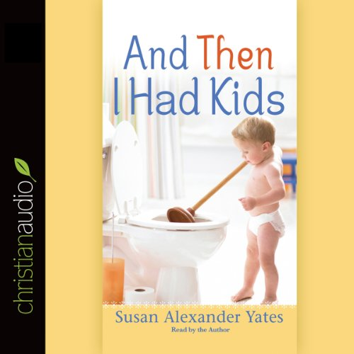 And Then I Had Kids audiobook cover art