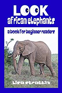 Look African Elephants (A Beginner Readers Picture Book, Vol 8)