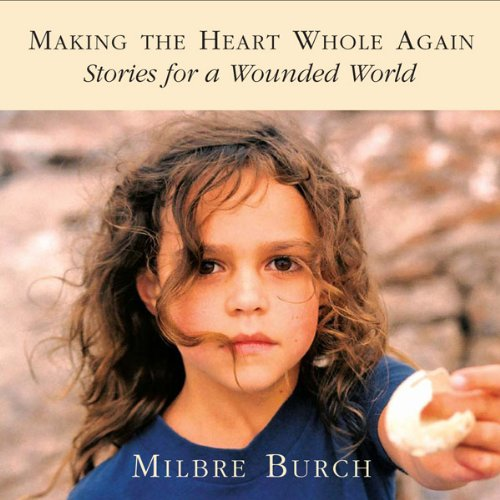 Making the Heart Whole Again audiobook cover art