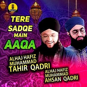 Tere Sadqe Main Aaqa