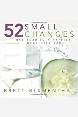 By Brett Blumenthal - 52 Small Changes (1st Edition) Paperback
