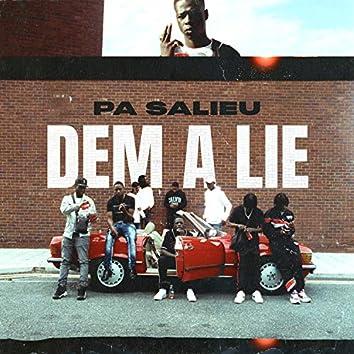 Dem A Lie