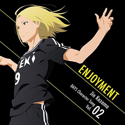 TVアニメ「DAYS」キャラクターソングシリーズVOL.02 「ENJOYMENT」