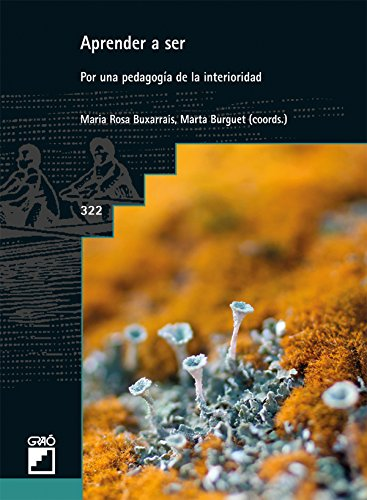 Aprender a ser. Por una pedagogía de la interioridad (GRAO - CASTELLANO nº 322)