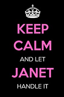Keep Calm and Let Janet Handle It: Keep Calm Name Journal Notebooks as Birthday, Anniversary, Christmas, Graduation Gifts for Girls and Women