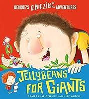 Jellybeans for Giants (George's Amazing Adventures)