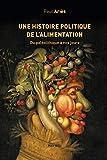 Une histoire politique de l'alimentation - Du paléolithique à nos jours