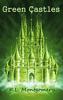 Green Castles by [K.L. Montgomery]