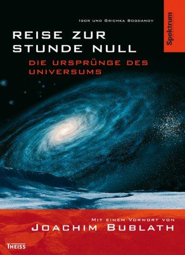 Reise zur Stunde Null: Die Ursprünge des Universums
