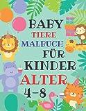 Baby Tiere Malbuch für Kinder Alter 4-8: Niedliche und lustige Malvorlagen mit Tieren aus Wäldern, Dschungeln und Ozeanen für Kinder im Alter von 4-8 ... Activity-Bücher für stundenlangen Malspaß
