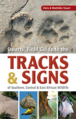 Stuart, C: Stuarts' Field Guide to the Tracks and Signs of S