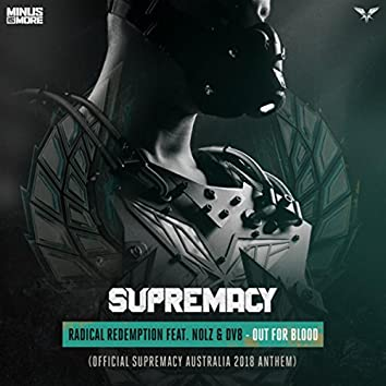 Out For Blood (Official Supremacy Australia 2018 Anthem)