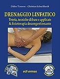 Drenaggio linfatico. Teoria, tecniche di base e applicate & fisioterapia decongestionante. Con espansione online