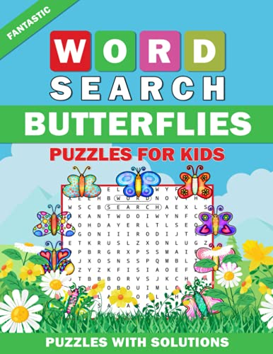 Fantastic Word Search Butterflies Puzzles For Kids: Butterflies Word Search Book for Kids with a Huge Supply and Solutions of Puzzless