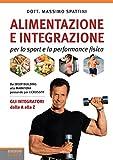 Alimentazione e integrazione: per lo sport e la performance fisica