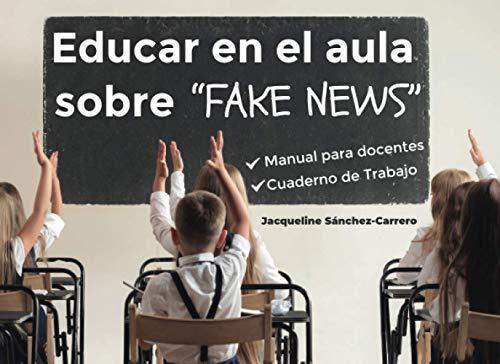 Educar en el aula sobre 'Fake News': Manual para docentes y Cuaderno de Trabajo