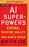 Ai Superpowers - China, Silicon Valley, and the New World Order - Brilliance Audio - 25/09/2018