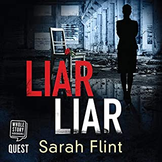 Liar Liar     DC Charlotte Stafford, Book 3              By:                                                                                                                                 Sarah Flint                               Narrated by:                                                                                                                                 Louise Amos                      Length: 9 hrs and 58 mins     4 ratings     Overall 4.8