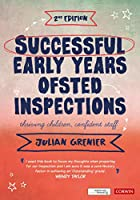 Successful Early Years Ofsted Inspections: Thriving Children, Confident Staff (Corwin Ltd)