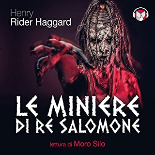 Le miniere di re Salomone                   Di:                                                                                                                                 Henry Rider Haggard                               Letto da:                                                                                                                                 Moro Silo                      Durata:  9 ore e 28 min     25 recensioni     Totali 4,6