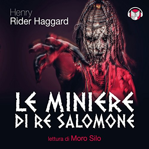 Le miniere di re Salomone                   By:                                                                                                                                 Henry Rider Haggard                               Narrated by:                                                                                                                                 Moro Silo                      Length: 9 hrs and 28 mins     Not rated yet     Overall 0.0
