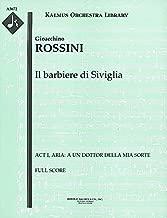 Il barbiere di Siviglia (Act I, Aria: A un dottor della mia sorte): Full Score [A3672]