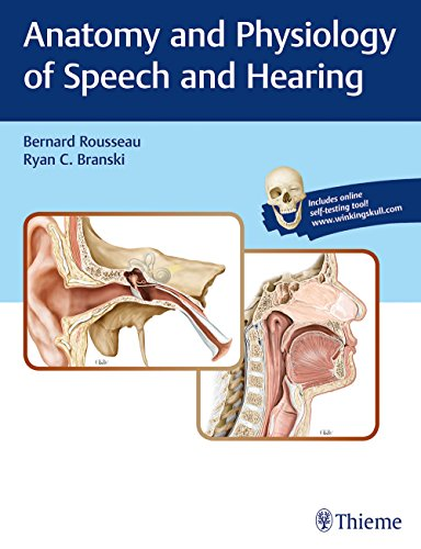 Compare Textbook Prices for Anatomy and Physiology of Speech and Hearing Illustrated Edition ISBN 9781626233379 by Rousseau, Bernard,BRANSKI, RYAN