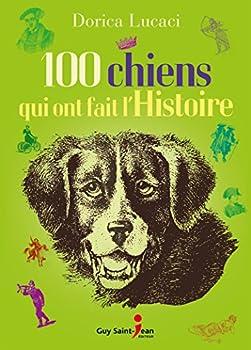 Paperback 100 chiens qui ont fait l'histoire Book