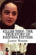 Killer Teen : The True Story of Kristina Fetters