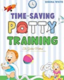 Time-Saving Potty Training - The Golden Method: Potty Train Your Little Boys and Girls In Less Than 3 Days. The Stress-Free Guide You Are Waiting For (Montessori Toddler Discipline)