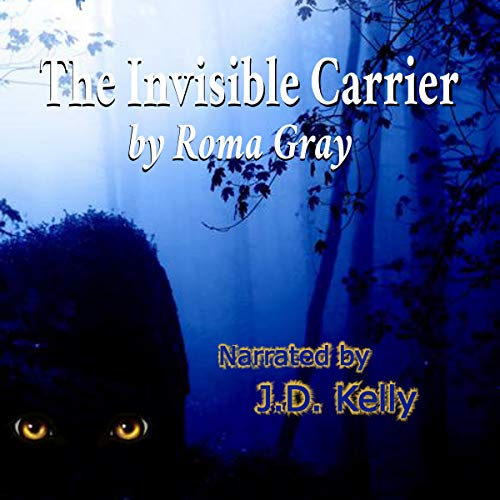 The Invisible Carrier: A Bigfoot Horror Story cover art