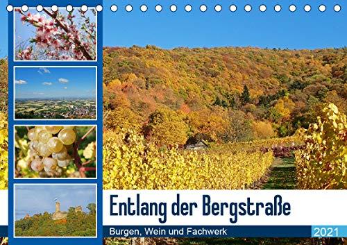 Entlang der Bergstraße Burgen, Wein und Fachwerk (Tischkalender 2021 DIN A5 quer)