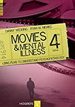 Movies and Mental Illness: Using Films to Understand Psychopathology by Dr Danny Wedding PhD MPH (2014-08-06)