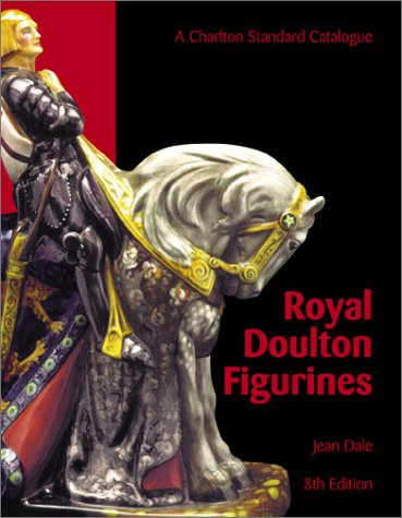 Compare Textbook Prices for Royal Doulton Figurines : A Charlton Standard Catalogue 8th Edition ISBN 9780889682580 by Dale, Jean