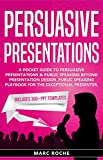Persuasive Presentations: Includes 300+ PPT Templates. A Pocket Guide to Persuasive Presentations & Public speaking beyond Presentation Design. Public ... Presentations Guide 1) (English Edition)