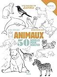 Dessiner les animaux - 50 modèles pour débuter (Les cahiers du dessinateur)