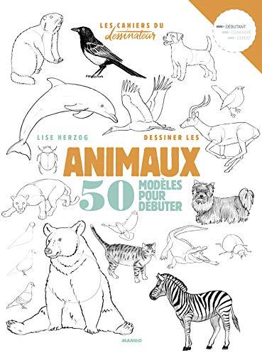 Dessiner Les Animaux 50 Modeles Pour Debuter Les Cahiers Du Dessinateur Ebook Herzog Lise Amazon Fr