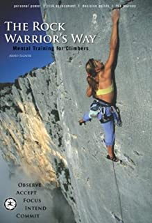 The Rock Warrior`s Way: Mental Training for Climbers