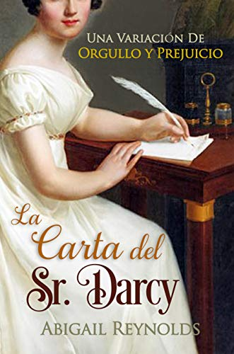 La Carta del Sr. Darcy de Abigail Reynolds