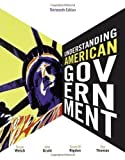 Understanding American Government 13th edition by Welch, Susan, Gruhl, John, Rigdon, Susan M., Thomas, Sue (2011) Hardcover