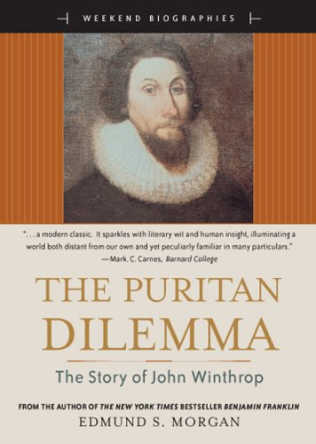 The Puritan Dilemma: The Story of John Winthrop (Weekend Biographies Series) (for Sourcebooks, Inc.)