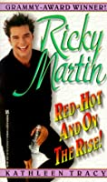 Ricky Martin: Red-Hot and on the Rise (Zebra Books)