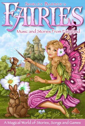 Fairies - Music and Stories from Fairyland by Shirley Barber, Vol. 1 (with Stickers!)