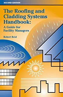 The Roofing and Cladding Systems Handbook: A Guide for Facility Managers (2nd Edition)