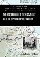 Mediterranean and Middle East Volume V: The Campaign in Sicily 1943 and the Campaign in Italy, 3rd Sepember 1943 to 31st March 1944. OFFICIAL CAMPAIGN HISTORY HISTORY OF THE SECOND WORLD WAR: UNITED KINGDOM MILITARY SERIES